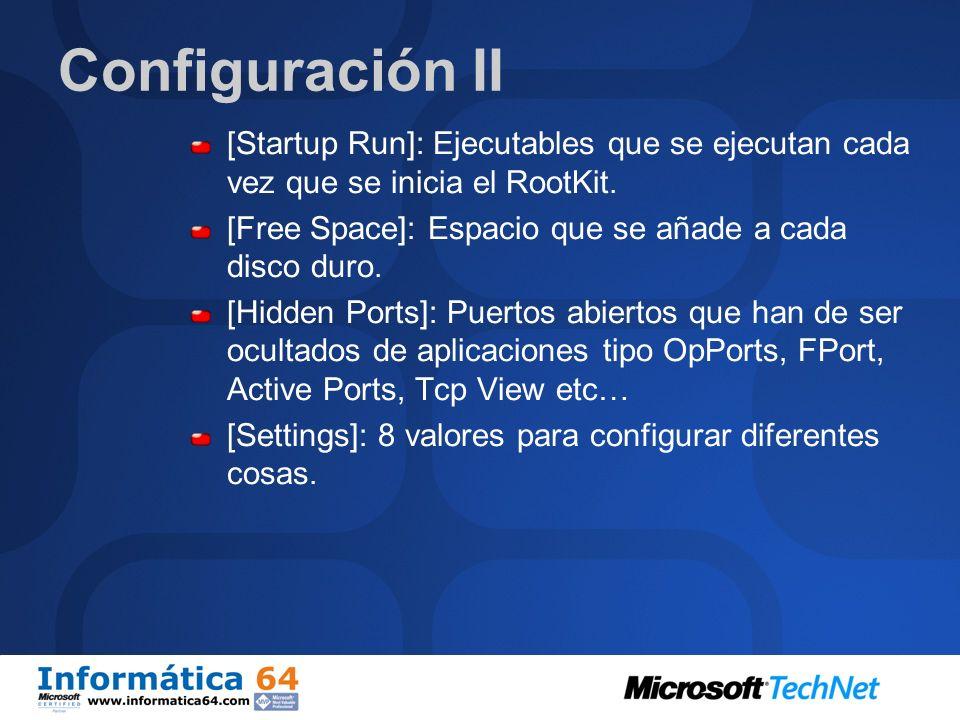 Configuración II[Startup Run]: Ejecutables que se ejecutan cada vez que se inicia el RootKit. [Free Space]: Espacio que se añade a cada disco duro.